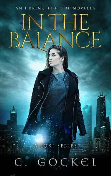 In the Balance: I Bring the Fire 3.5 (A Loki Series)