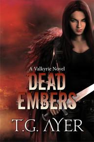 Dead Embers (A Valkyrie Novel – Book 2)