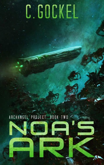 Noa's Ark. Archangel Project. Book 2