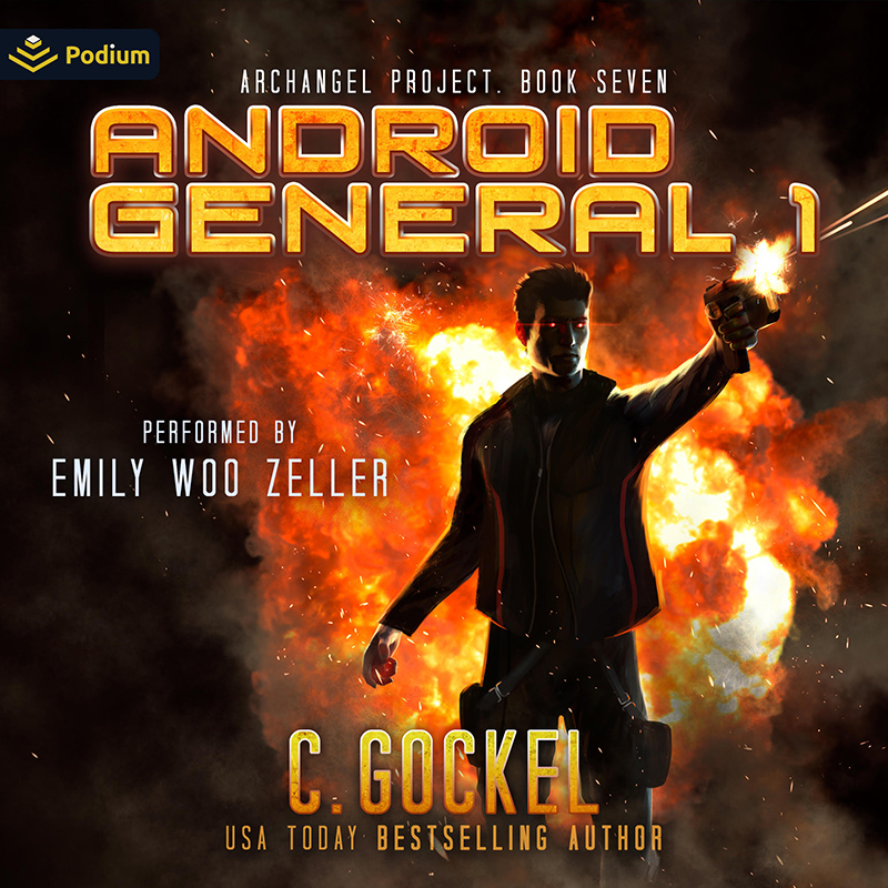 Android General 1 Archangel Project Book Seven C. Gockel performed by Emily Woo Zeller