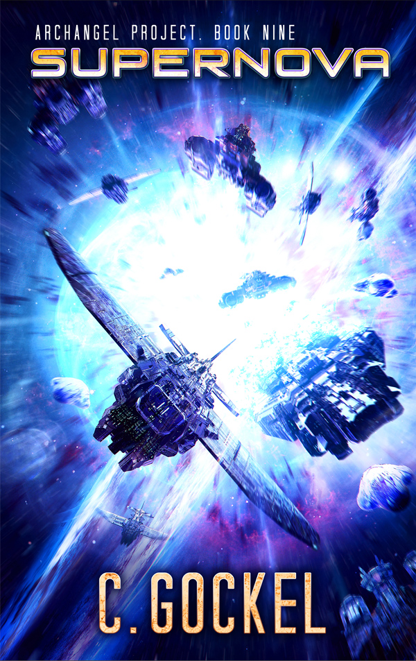 Supernova, the Final Book in the Archangel Project by C. Gockel, has been released!
