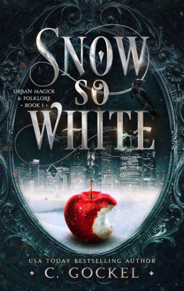Snow So White: Urban Magick & Folklore Book 1